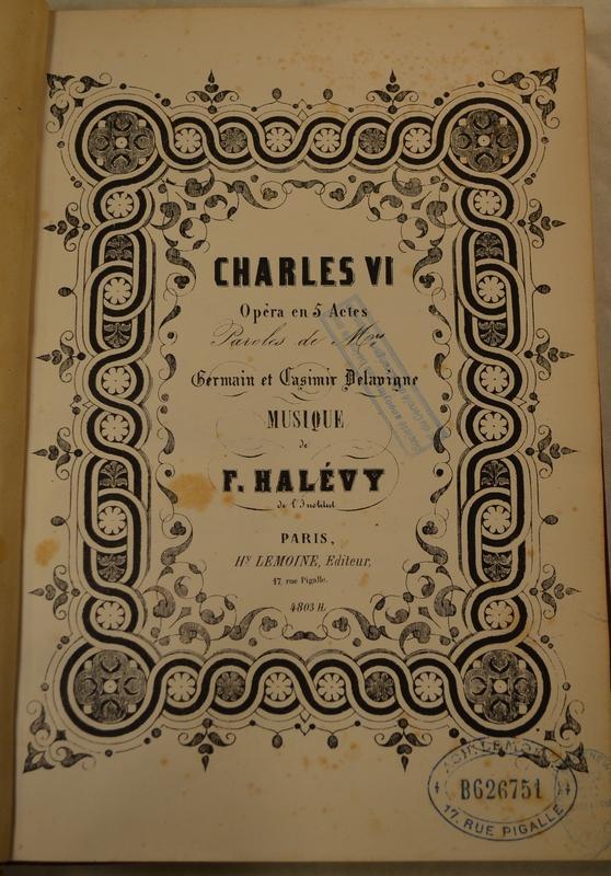 CHARLES VI DE HALEVY, Plus d'infos...